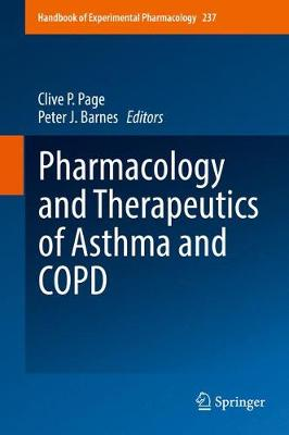 Pharmacology and Therapeutics of Asthma and COPD - Handbook of Experimental Pharmacology 237 (Hardback)