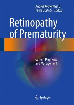 Retinopathy of Prematurity: Current Diagnosis and Management (Hardback)
