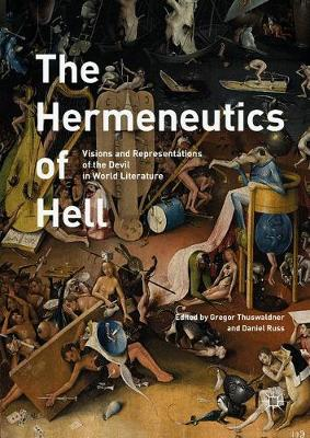 The Hermeneutics of Hell: Visions and Representations of the Devil in World Literature (Hardback)