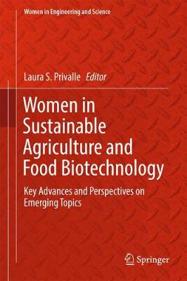 Women in Sustainable Agriculture and Food Biotechnology: Key Advances and Perspectives on Emerging Topics - Women in Engineering and Science (Hardback)