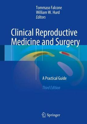 Clinical Reproductive Medicine and Surgery: A Practical Guide (Hardback)