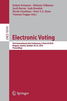 Electronic Voting: First International Joint Conference, E-Vote-ID 2016, Bregenz, Austria, October 18-21, 2016, Proceedings - Lecture Notes in Computer Science 10141 (Paperback)