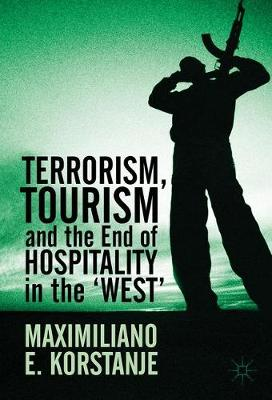 Terrorism, Tourism and the End of Hospitality in the 'West' (Hardback)