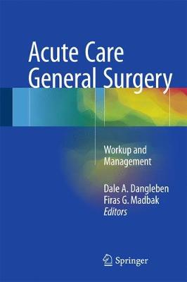 Acute Care General Surgery: Workup and Management (Hardback)