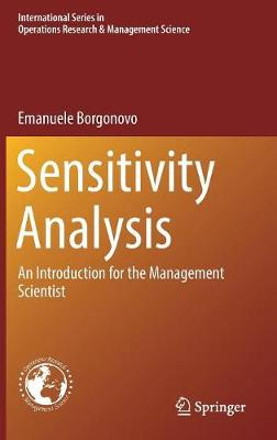 Sensitivity Analysis: An Introduction for the Management Scientist - International Series in Operations Research & Management Science 251 (Hardback)