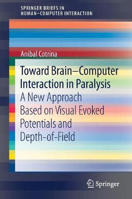 Toward Brain-Computer Interaction in Paralysis: A New Approach Based on Visual Evoked Potentials and Depth-of-Field - Human-Computer Interaction Series (Paperback)