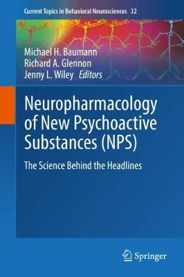 Neuropharmacology of New Psychoactive Substances (NPS): The Science Behind the Headlines - Current Topics in Behavioral Neurosciences 32 (Hardback)