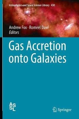 Gas Accretion onto Galaxies - Astrophysics and Space Science Library 430 (Hardback)