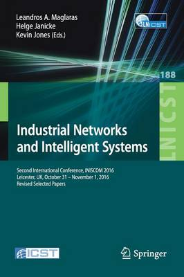 Industrial Networks and Intelligent Systems: Second International Conference, INISCOM 2016, Leicester, UK, October 31 - November 1, 2016, Proceedings - Lecture Notes of the Institute for Computer Sciences, Social Informatics and Telecommunications Engineering 188 (Paperback)