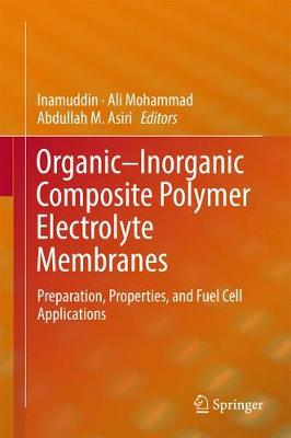 Organic-Inorganic Composite Polymer Electrolyte Membranes: Preparation, Properties, and Fuel Cell Applications (Hardback)