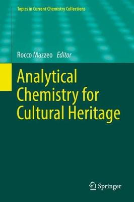 Analytical Chemistry for Cultural Heritage - Topics in Current Chemistry Collections (Hardback)