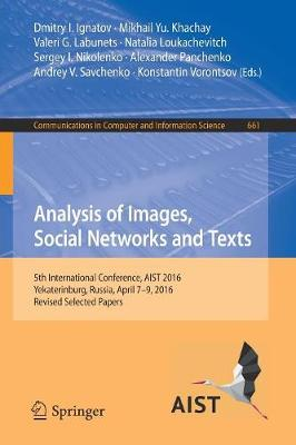Analysis of Images, Social Networks and Texts: 5th International Conference, AIST 2016, Yekaterinburg, Russia, April 7-9, 2016, Revised Selected Papers - Communications in Computer and Information Science 661 (Paperback)