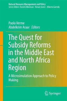 The Quest for Subsidy Reforms in the Middle East and North Africa Region: A Microsimulation Approach to Policy Making - Natural Resource Management and Policy 42 (Hardback)