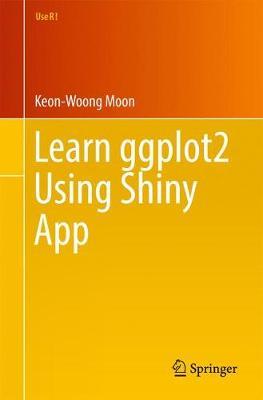 Learn ggplot2 Using Shiny App - Use R! (Paperback)