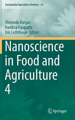 Nanoscience in Food and Agriculture 4 - Sustainable Agriculture Reviews 24 (Hardback)