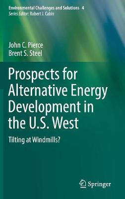 Prospects for Alternative Energy Development in the U.S. West: Tilting at Windmills? - Environmental Challenges and Solutions 8 (Hardback)