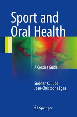 Sport and Oral Health: A Concise Guide (Hardback)