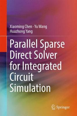 Parallel Sparse Direct Solver for Integrated Circuit Simulation (Hardback)