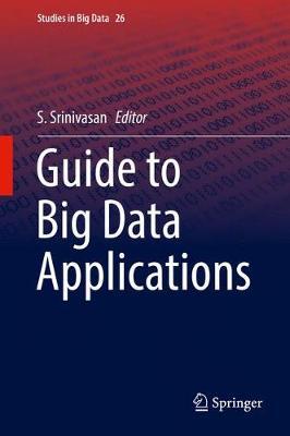 Guide to Big Data Applications - Studies in Big Data 26 (Hardback)