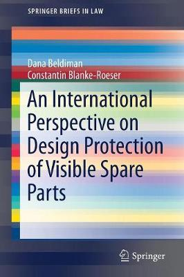 An International Perspective on Design Protection of Visible Spare Parts - SpringerBriefs in Law (Paperback)