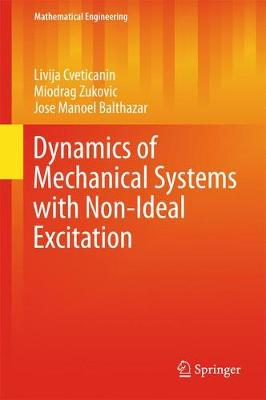 Dynamics of Mechanical Systems with Non-Ideal Excitation - Mathematical Engineering (Hardback)