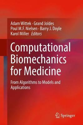 Computational Biomechanics for Medicine: From Algorithms to Models and Applications (Hardback)