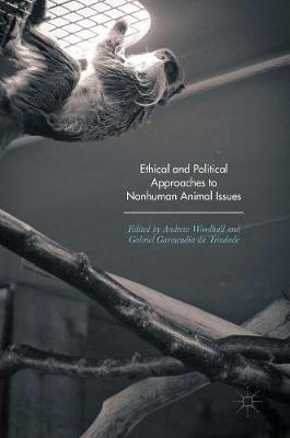 Ethical and Political Approaches to Nonhuman Animal Issues (Hardback)