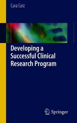 Developing a Successful Clinical Research Program (Paperback)