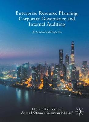 Enterprise Resource Planning, Corporate Governance and Internal Auditing: An Institutional Perspective (Hardback)