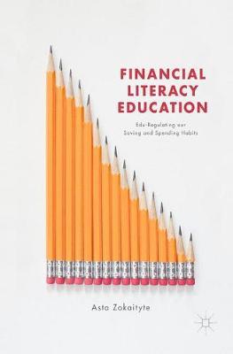 Financial Literacy Education: Edu-Regulating our Saving and Spending Habits (Hardback)