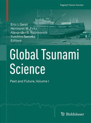Global Tsunami Science: Past and Future, Volume I - Pageoph Topical Volumes (Paperback)