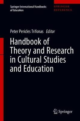 Handbook of Theory and Research in Cultural Studies and Education - Springer International Handbooks of Education