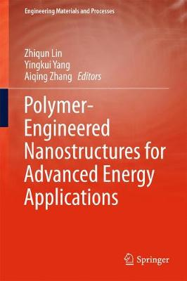 Polymer-Engineered Nanostructures for Advanced Energy Applications - Engineering Materials and Processes (Hardback)