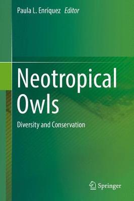 Neotropical Owls: Diversity and Conservation (Hardback)