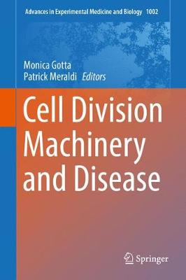Cell Division Machinery and Disease - Advances in Experimental Medicine and Biology 1002 (Hardback)