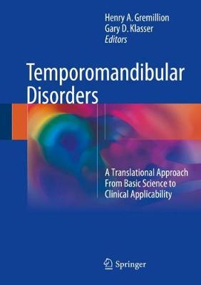 Temporomandibular Disorders: A Translational Approach From Basic Science to Clinical Applicability (Hardback)