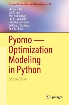 Pyomo - Optimization Modeling in Python - Springer Optimization and Its Applications 67 (Hardback)