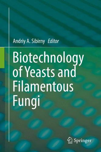 Biotechnology of Yeasts and Filamentous Fungi (Hardback)