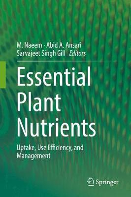 Essential Plant Nutrients: Uptake, Use Efficiency, and Management (Hardback)