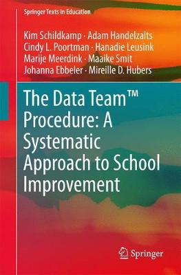 The Data Team Procedure: A Systematic Approach to School Improvement 2017 - Springer Texts in Education (Paperback)