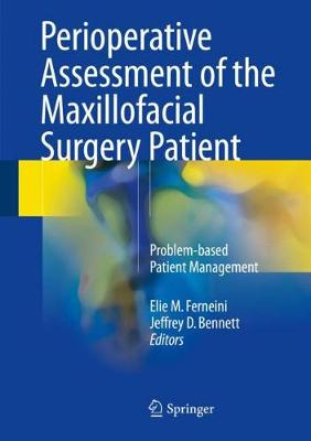 Perioperative Assessment of the Maxillofacial Surgery Patient: Problem-based Patient Management (Hardback)