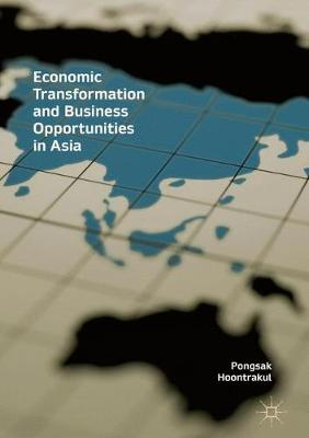 Economic Transformation and Business Opportunities in Asia (Hardback)