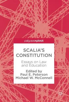 Scalia's Constitution: Essays on Law and Education (Hardback)