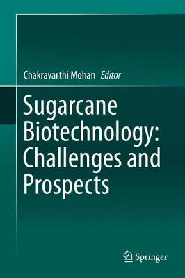 Sugarcane Biotechnology: Challenges and Prospects (Hardback)