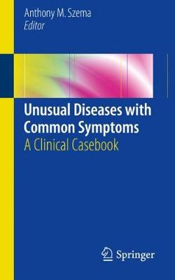 Unusual Diseases with Common Symptoms: A Clinical Casebook (Paperback)