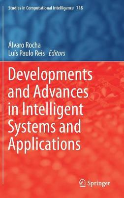 Developments and Advances in Intelligent Systems and Applications - Studies in Computational Intelligence 718 (Hardback)