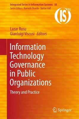 Information Technology Governance in Public Organizations: Theory and Practice - Integrated Series in Information Systems 38 (Hardback)