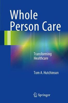 Whole Person Care: Transforming Healthcare (Paperback)