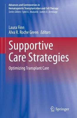 Supportive Care Strategies: Optimizing Transplant Care - Advances and Controversies in Hematopoietic Transplantation and Cell Therapy (Hardback)