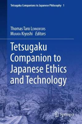 Tetsugaku Companion to Japanese Ethics and Technology - Tetsugaku Companions to Japanese Philosophy 1 (Hardback)